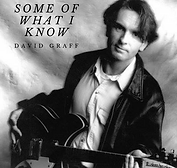 David Graff - Some Of What I Know - 1998