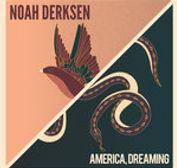 Noah Derksen - America Dreaming - 2019.j