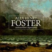 Alex Henry Foster - Summertime Departure
