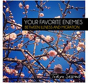 Your Favorite Enemies - Between Illness