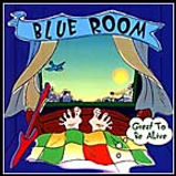 Blue Room - Great To Be Alive - 2000.jpg