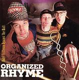 Organized Rhyme - Huh Stiffenin Against