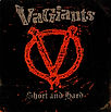 Vagiants - Short And Hard - 2003.jpg
