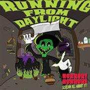 Running From Daylight - Horror Horror Sc