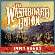 Washboard Union - In My Bones (EP) - 201