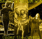 Earth's Yellow Sun - Under The Covers -