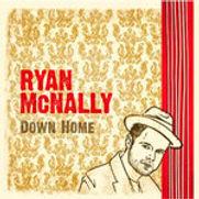 Ryan McNally - Down Home - 2013.jpg