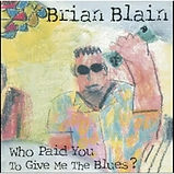 Brian Blain - Who Paid You To Give me Th