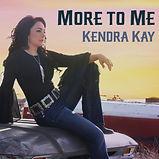Kendra Kay - More To Me - 2018.jpg