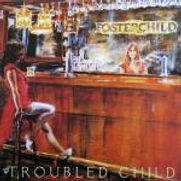 Fosterchild - Troubled Child - 1978.jpg