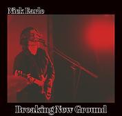 Nick Earle - Breaking New Ground - 2019.