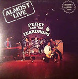 Percy and the Teardrops - Almost Live -
