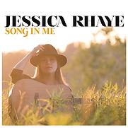 Jessica Rhaye - Song In Me - 2016.jpg