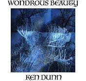 Ken Dunn - Wondrous Beauty - 2017.jpg