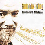 Robbie King - Showtime In The Main Loung