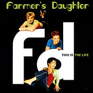 Farmer's Daughter - This Is The Life - 1