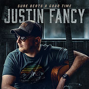 Justin Fancy - Sure Beats A Good Time -