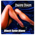 Dwane Dixon - Black Satin Blues - 2013.j