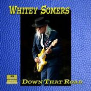 Whitey Somers - Down That Road - 2019.jp