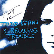 Todd Kerns - Borrowing Trouble - 2013.jp