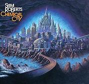 Sam Roberts - Chemical City - 2006.jpg