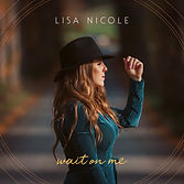 Lisa Nicole - Wait On Me - 2020.jpg