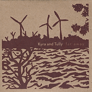 Kyra And Tully - Far Away - 2009.png