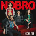 NOBRO - Sick Hustle - 2020.jpg