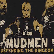 Mudmen - Defending The Kingdom - 2005.jp