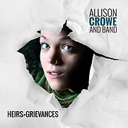 Allison Crowe - Heirs & Grievances - 201