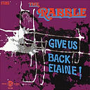 The Rabble - Give Us Back Elaine - 1969.