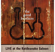 Good Brothers - Live At The Rattlesnake