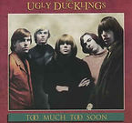 Ugly Ducklings - Too Much Too Soon - 199