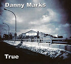Danny Marks - True - 2003.jpg