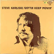 Steve Karliski - Gotta Keep Movin' - 197