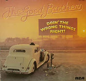 Good Brothers - Doin' The Wrong Things R