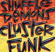 Shuffle Demons - Clusterfunk - 2012.jpg