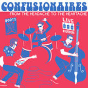 Confusionaires - From The Headache To Th