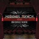 Marianas Trench - Masterpiece Theatre -
