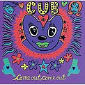 Cub - Come Out Come Out - 1995.jpg