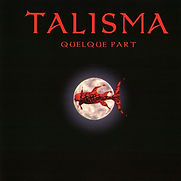 Talisma - Quelque Part - 2008.jpg