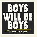 Mood Jga Jga - Boys Will Be Boys - 1997.