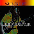 Jerome Tucker Band - Still On Fire - 201