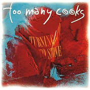 Too Many Cooks - Turning To Stone - 1993