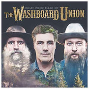 Washboard Union - What We're Made Of - 2
