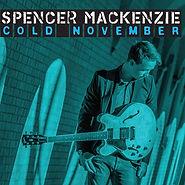 Spencer MacKenzie - Cold November - 2018