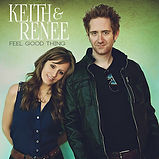 Keith And Renee - Feel Good Thing - 2015