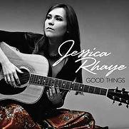 Jessica Rhaye - Good Things - 2009.jpg