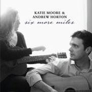 Katie Moore - Six More Miles - 2017.jpg