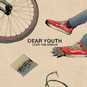 Dear Youth - Over The Bridge - 2016.jpg